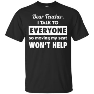 image 6070 300x300 - Dear teacher i talk to everyone so moving my seat shirt, youth, kid