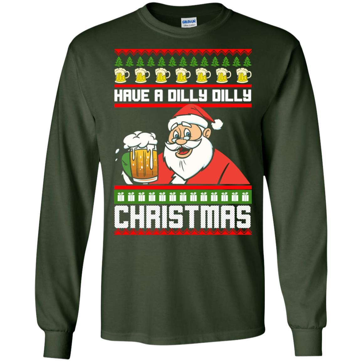 image 6127 - Have a Dilly Dilly Christmas Ugly Sweatshirt, Long Sleeve