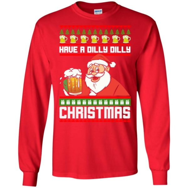 image 6128 600x600 - Have a Dilly Dilly Christmas Ugly Sweatshirt, Long Sleeve