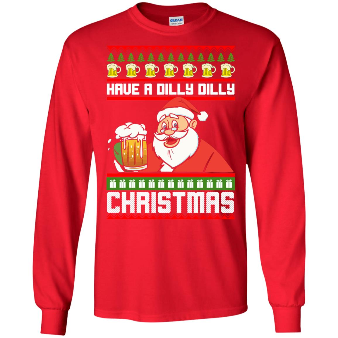 image 6128 - Have a Dilly Dilly Christmas Ugly Sweatshirt, Long Sleeve