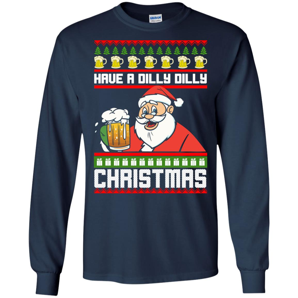image 6129 - Have a Dilly Dilly Christmas Ugly Sweatshirt, Long Sleeve