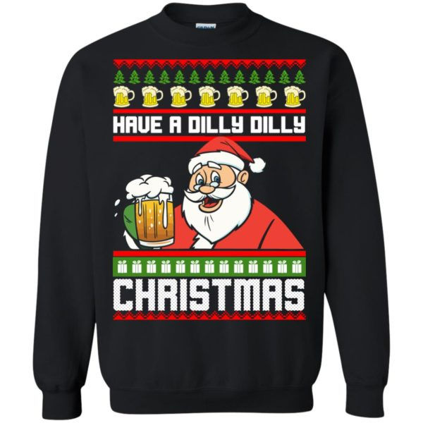 image 6132 600x600 - Have a Dilly Dilly Christmas Ugly Sweatshirt, Long Sleeve