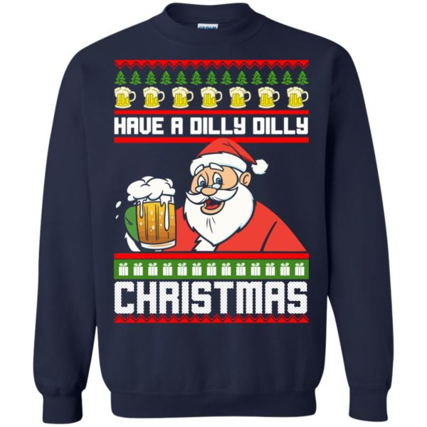 image 6133 600x600 - Have a Dilly Dilly Christmas Ugly Sweatshirt, Long Sleeve