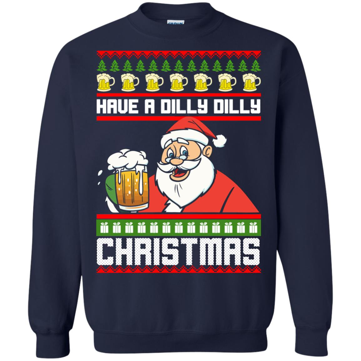 image 6133 - Have a Dilly Dilly Christmas Ugly Sweatshirt, Long Sleeve