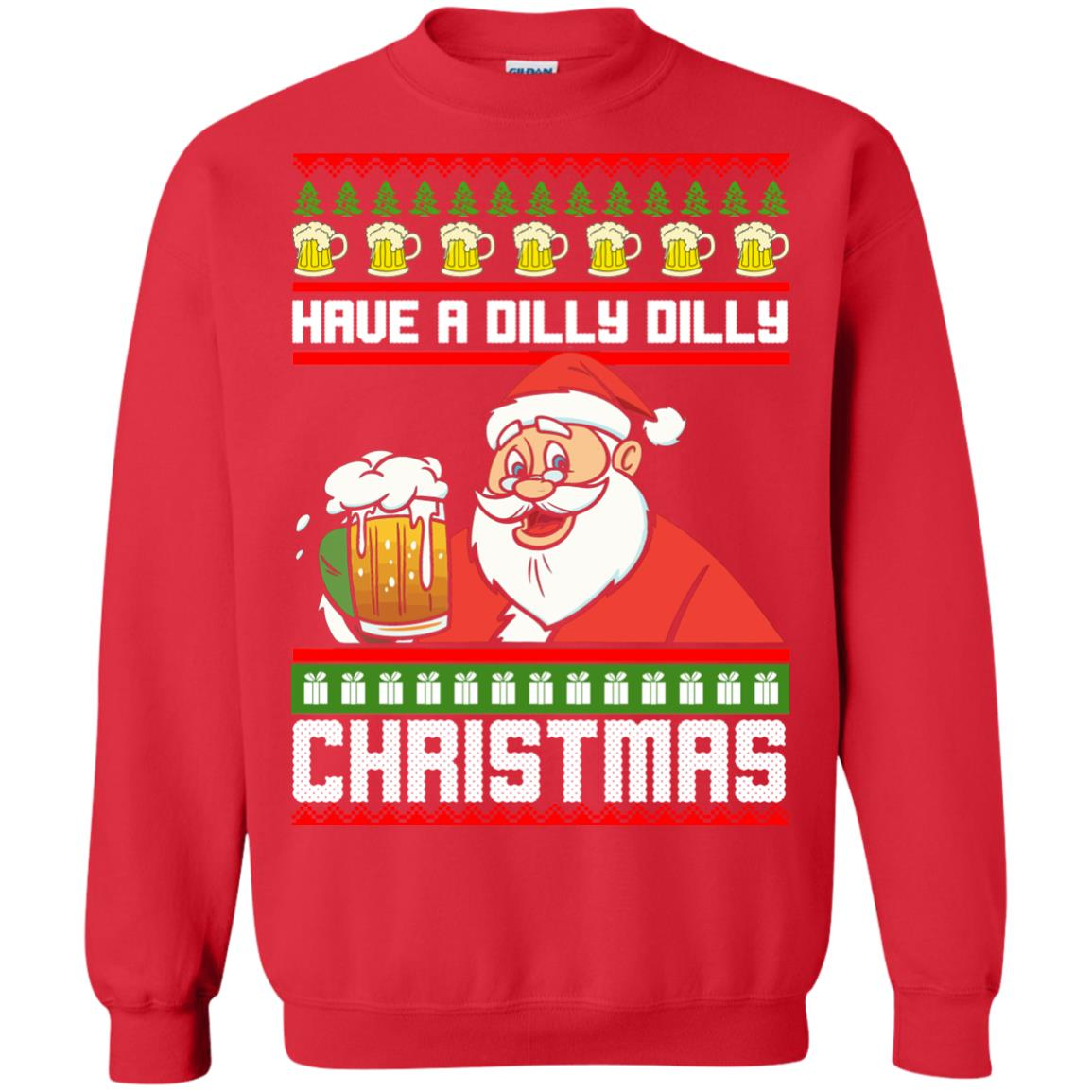 image 6134 - Have a Dilly Dilly Christmas Ugly Sweatshirt, Long Sleeve