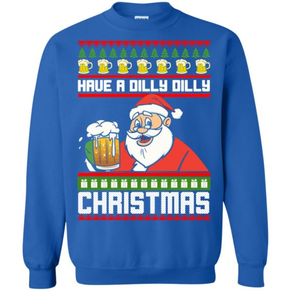 image 6136 600x600 - Have a Dilly Dilly Christmas Ugly Sweatshirt, Long Sleeve