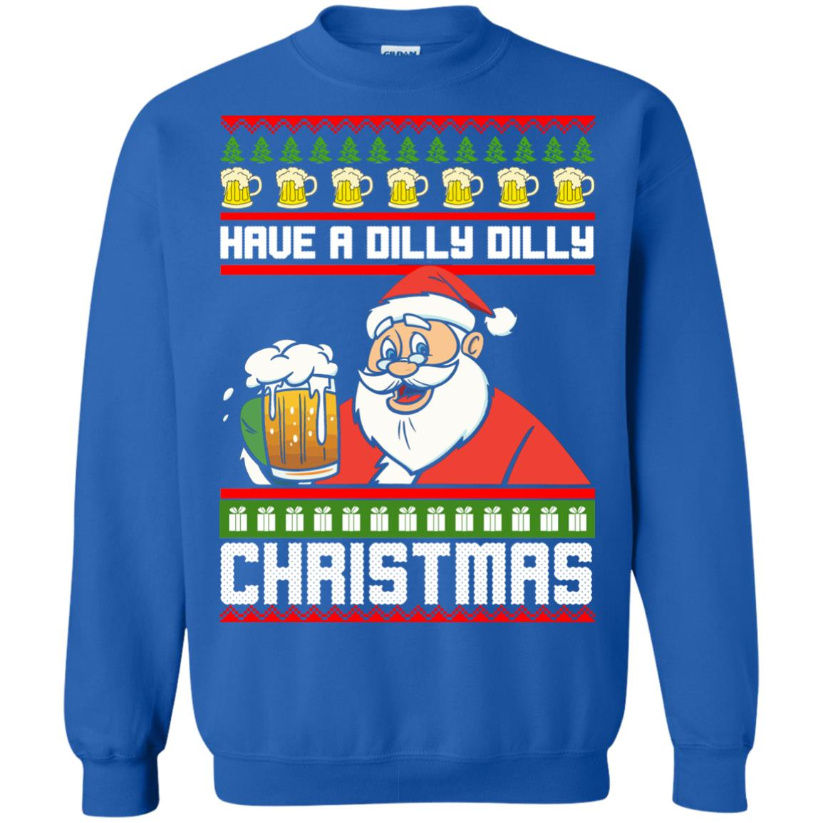 image 6136 - Have a Dilly Dilly Christmas Ugly Sweatshirt, Long Sleeve