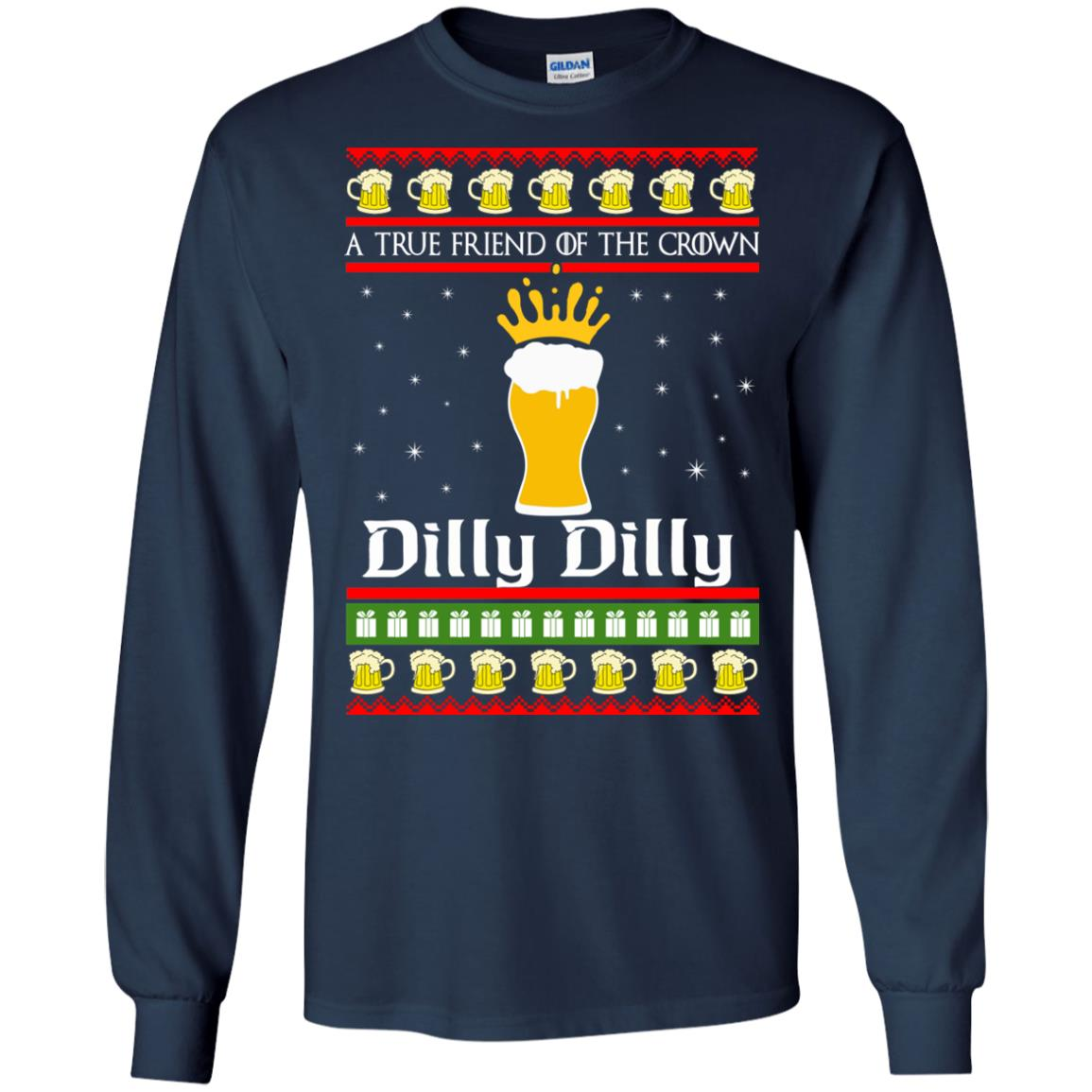 image 6321 - A True Friend Of The Crown Dilly Dilly Christmas Sweater, Hoodie