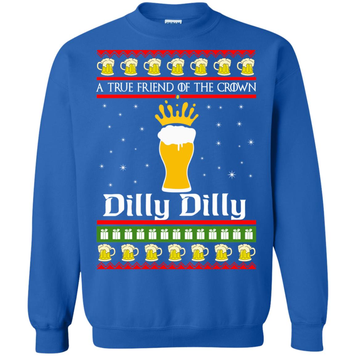 image 6328 - A True Friend Of The Crown Dilly Dilly Christmas Sweater, Hoodie