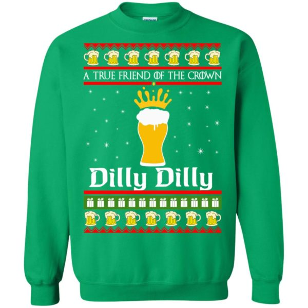 image 6329 600x600 - A True Friend Of The Crown Dilly Dilly Christmas Sweater, Hoodie