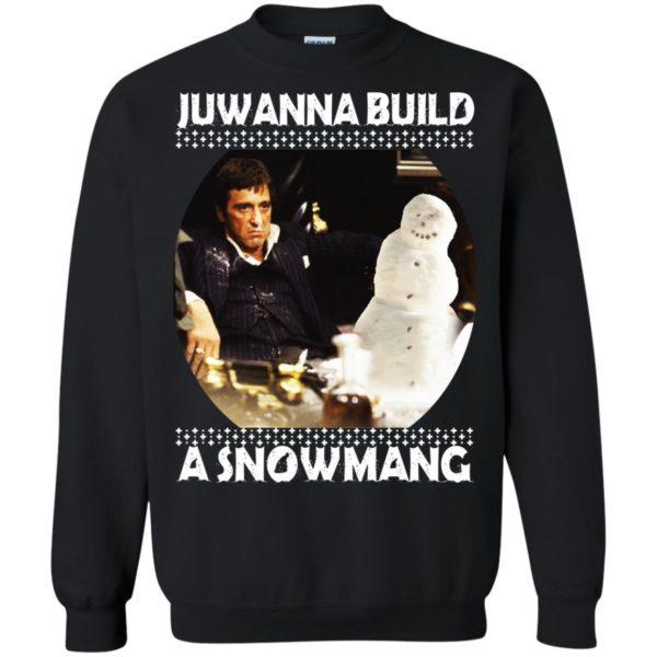 image 6336 600x600 - Scarface Juwanna Build a Snowman Christmas Sweater, Hoodie