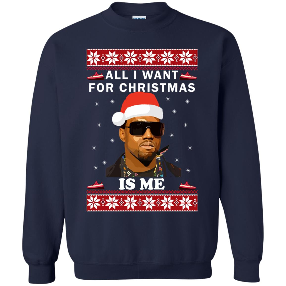 Kanye: All I Want For Christmas Is Me Ugly Sweater, Hoodie - Rockatee