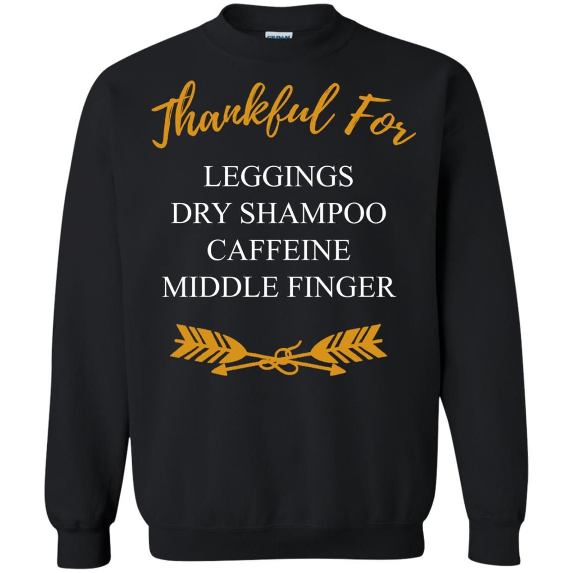 image 665 - Thankful for Leggings Dry shampoo Caffeine Middle finger sweater
