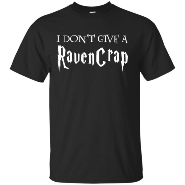 image 685 600x600 - Harry Potter: I don't give a Ravencrap shirt & sweater