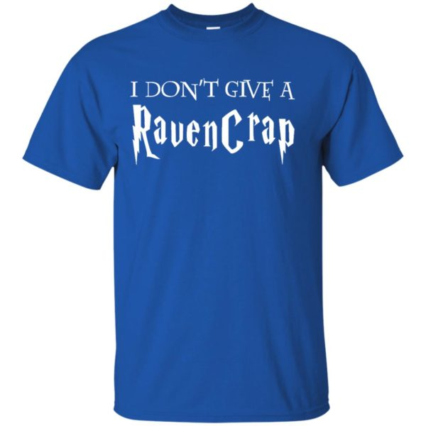 image 686 600x600 - Harry Potter: I don't give a Ravencrap shirt & sweater