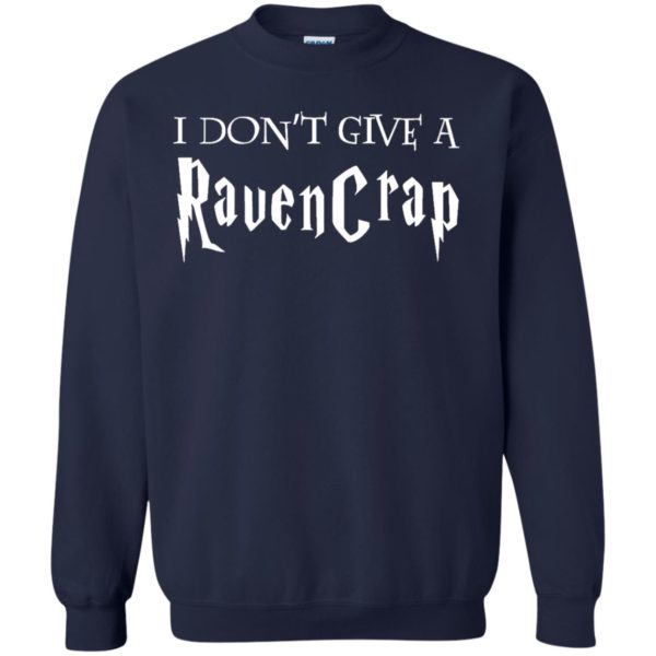 image 693 600x600 - Harry Potter: I don't give a Ravencrap shirt & sweater