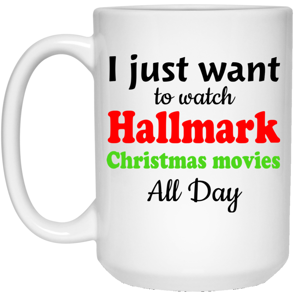image 7 - I Just Want To Watch Hallmark Christmas Movies All Day Mug