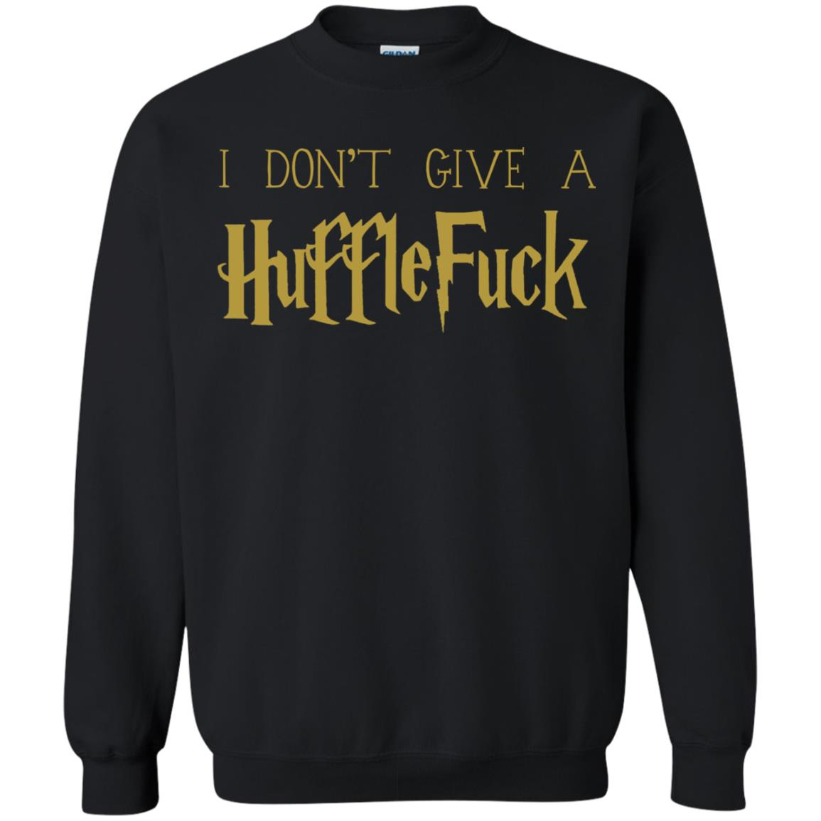 image 705 - Harry Potter: I don't give a Hufflefuck shirt & sweatshirt