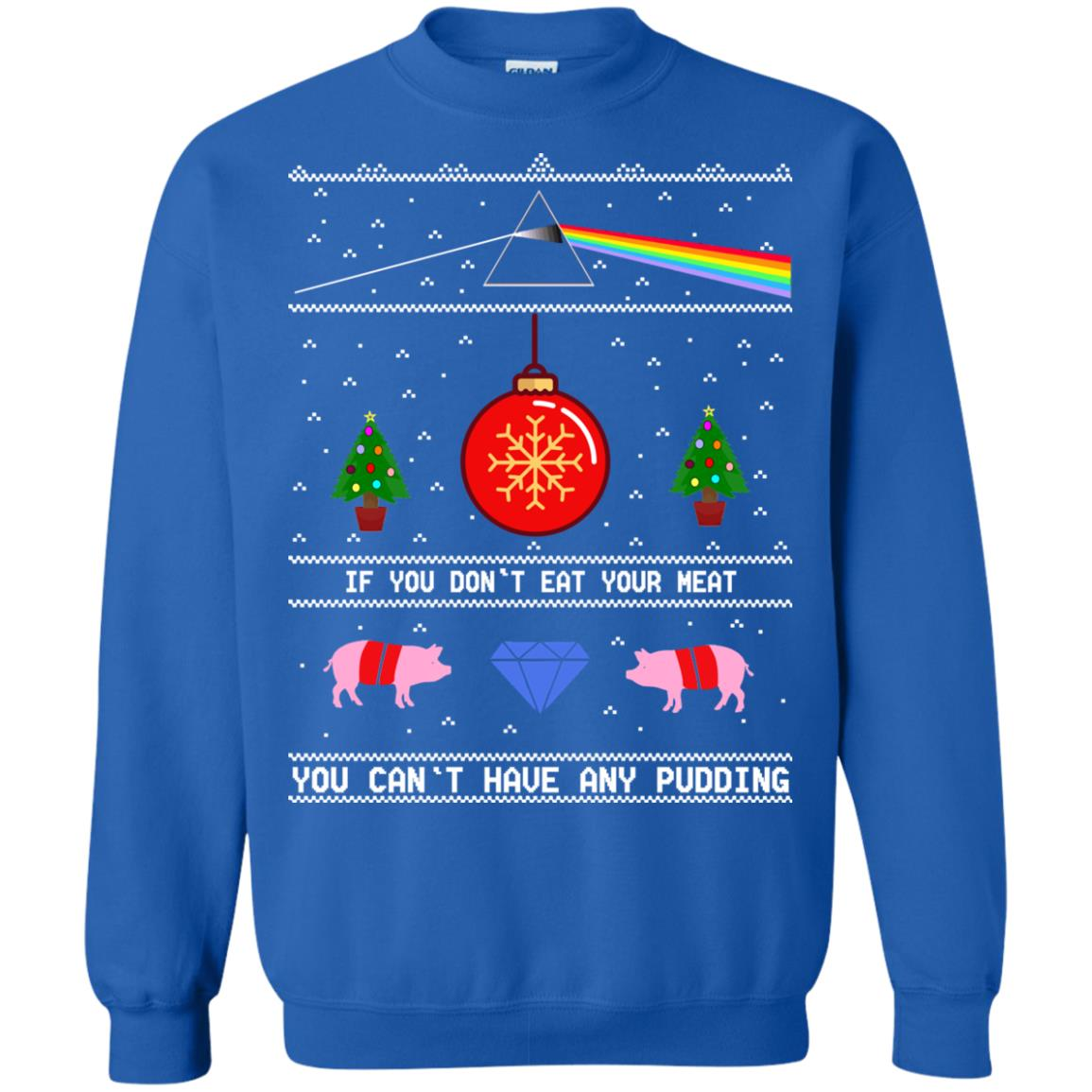 image 746 - Pink Floy: If You Don't Eat Your Meat Christmas Sweatshirt, Ugly Sweater