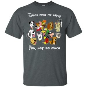 image 893 300x300 - Disney Dogs: Dogs make me happy, you no so much shirt, hoodie
