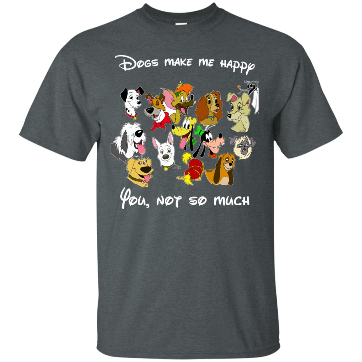 image 893 - Disney Dogs: Dogs make me happy, you no so much shirt, hoodie