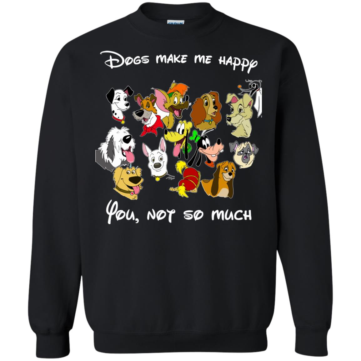 image 898 - Disney Dogs: Dogs make me happy, you no so much shirt, hoodie