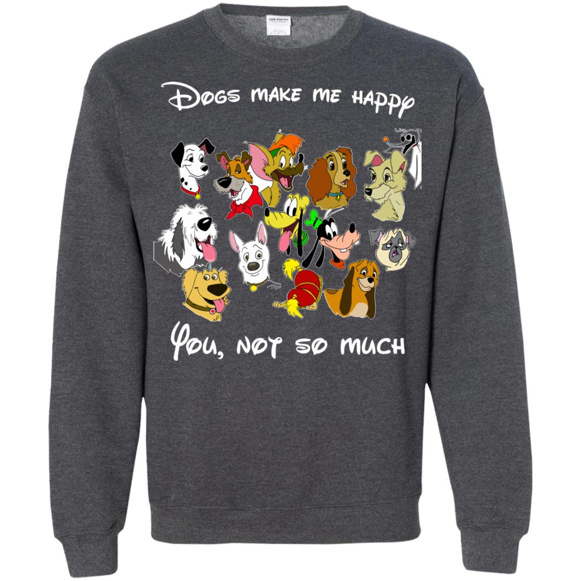 image 899 - Disney Dogs: Dogs make me happy, you no so much shirt, hoodie