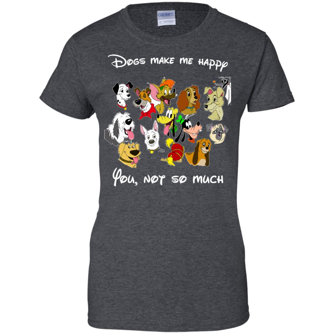 image 901 - Disney Dogs: Dogs make me happy, you no so much shirt, hoodie