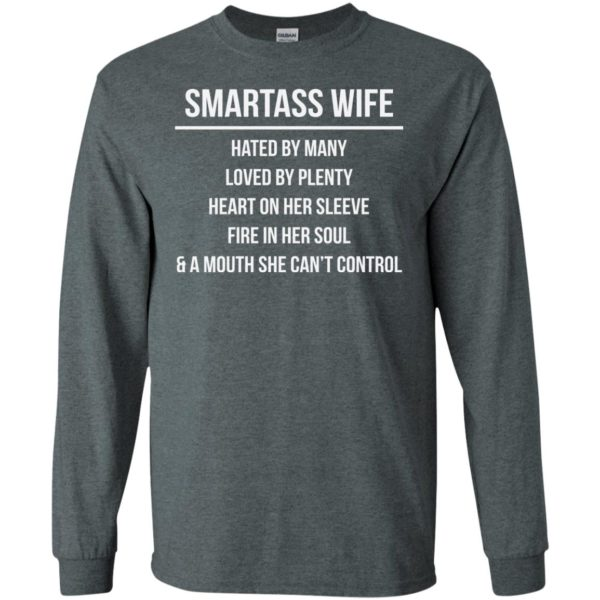 image 981 600x600 - Smartass Wife Shirt: Hated By Many Loved By Plenty