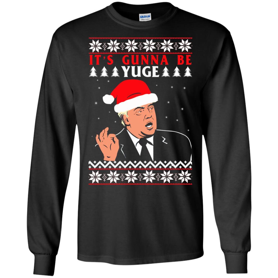 image 1011 - Donald Trump: It's Gunna Be Yuge Christmas Sweater, Hoodie