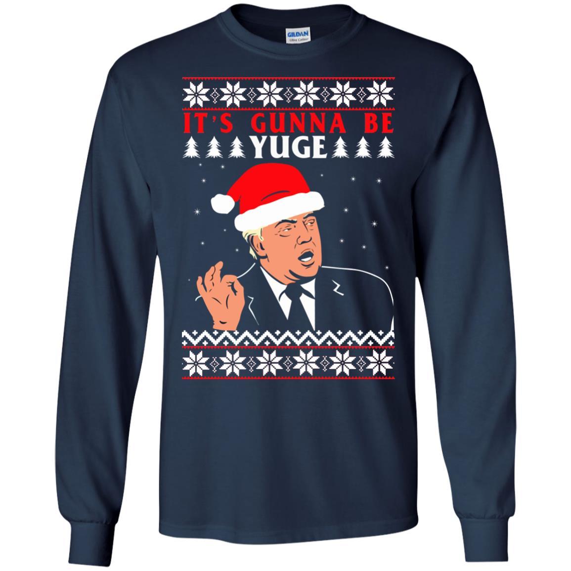 image 1012 - Donald Trump: It's Gunna Be Yuge Christmas Sweater, Hoodie