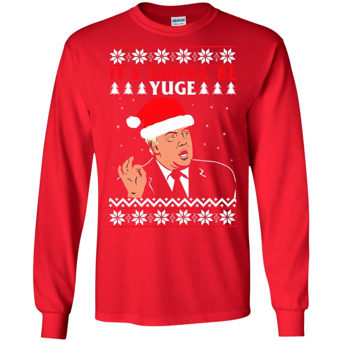 image 1013 - Donald Trump: It's Gunna Be Yuge Christmas Sweater, Hoodie