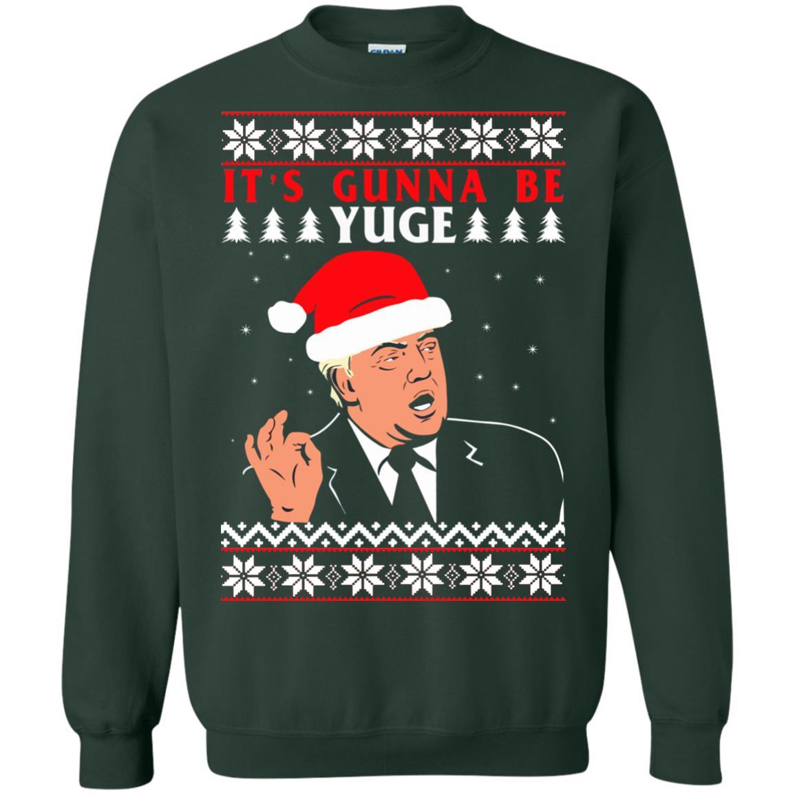 image 1020 - Donald Trump: It's Gunna Be Yuge Christmas Sweater, Hoodie