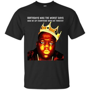 image 1930 300x300 - Notorious Big Birthday was The Worst day shirt