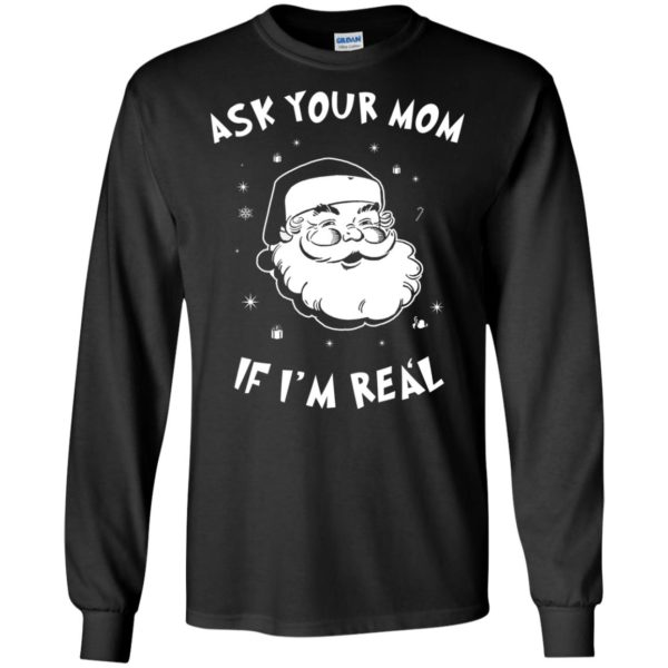 image 975 600x600 - Santa Claus Ask Your Mom If I'm Real Christmas Sweater, Hoodie