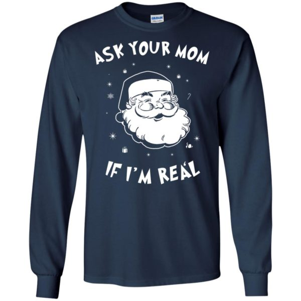image 976 600x600 - Santa Claus Ask Your Mom If I'm Real Christmas Sweater, Hoodie