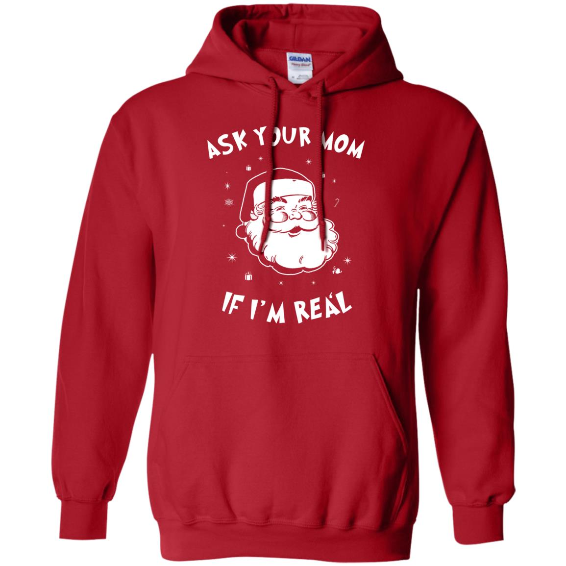Santa Claus Ask Your Mom If Im Real Christmas Sweater Hoodie