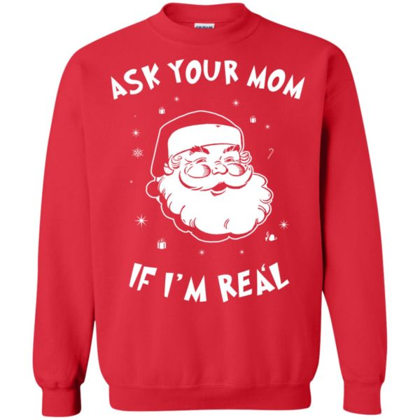 image 983 600x600 - Santa Claus Ask Your Mom If I'm Real Christmas Sweater, Hoodie