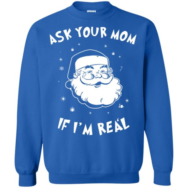 image 985 600x600 - Santa Claus Ask Your Mom If I'm Real Christmas Sweater, Hoodie