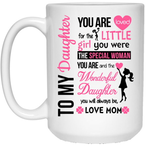 image 1 600x600 - You Are Loved for the Little Girl You Were Mugs