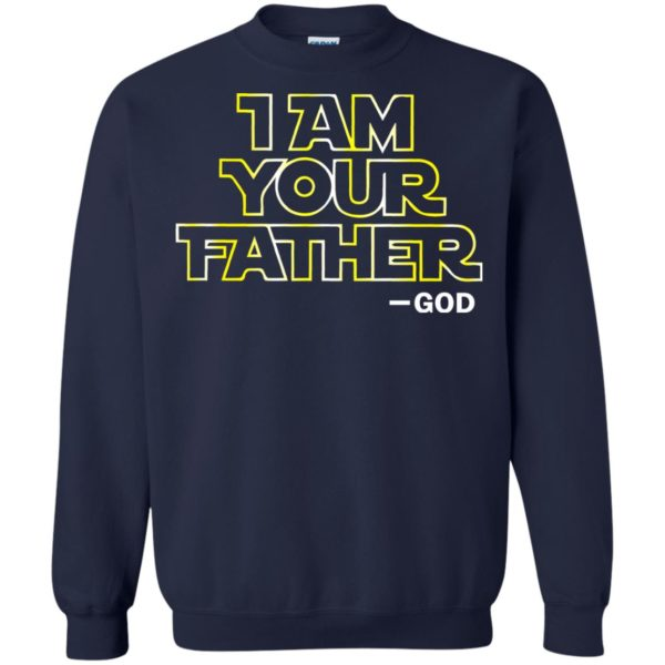 image 245 600x600 - Star Wars: I am your Father God Shirt, Sweatshirts