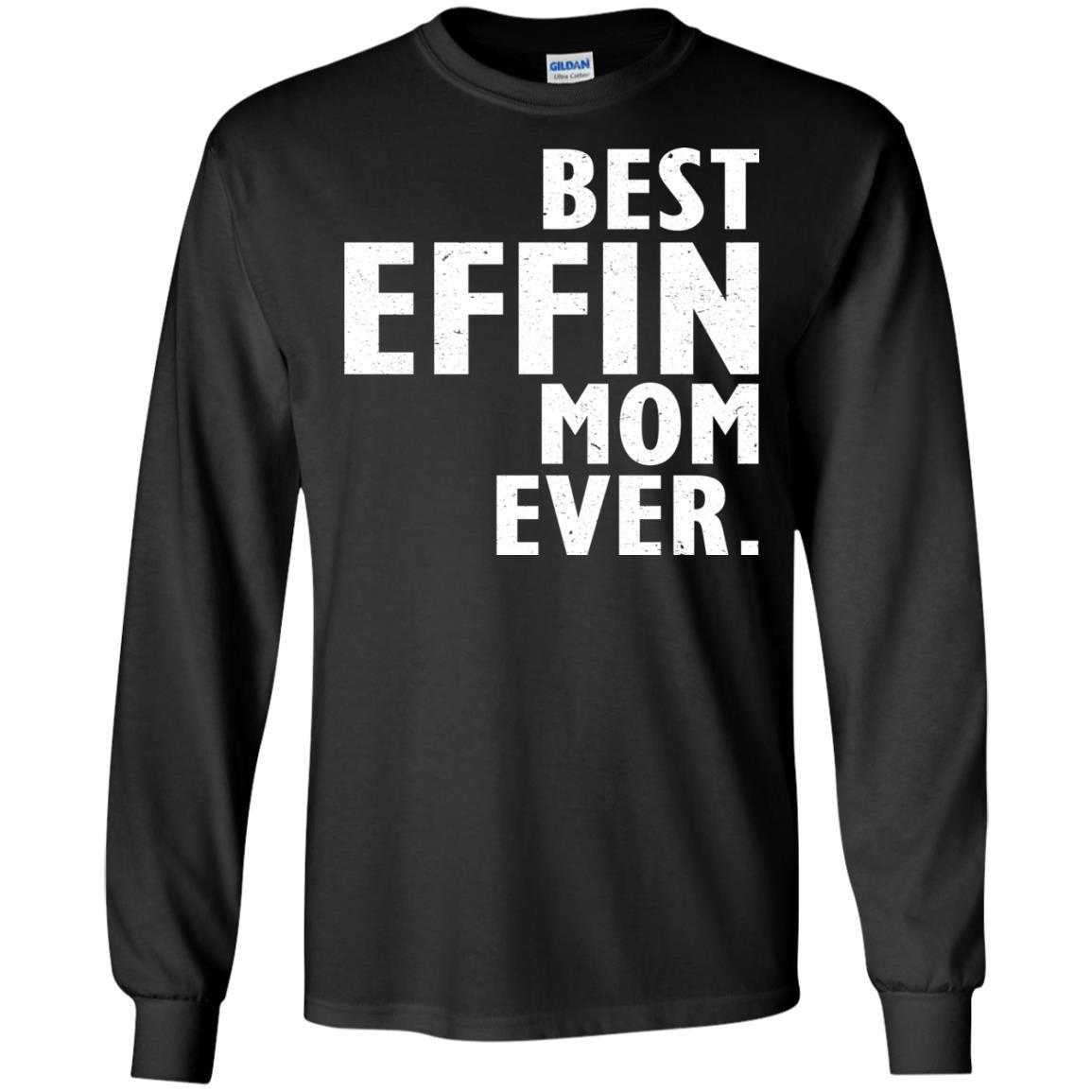 image 372 - Best Effin Mom Ever Shirt, Sweatshirt, Hoodie