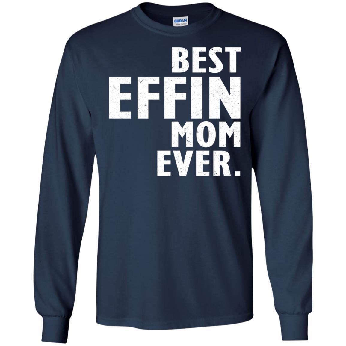 image 373 - Best Effin Mom Ever Shirt, Sweatshirt, Hoodie
