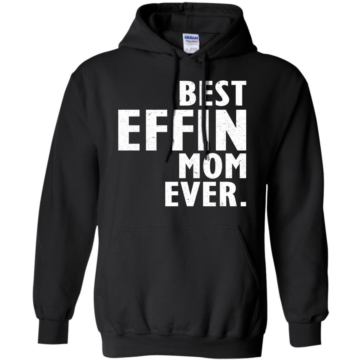 image 374 - Best Effin Mom Ever Shirt, Sweatshirt, Hoodie