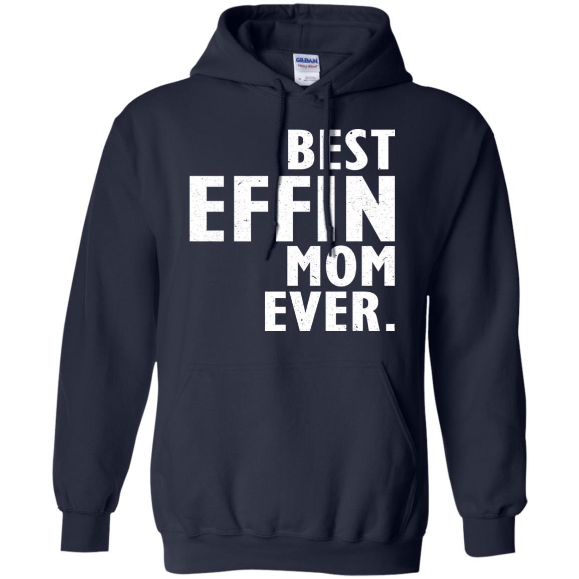 image 375 - Best Effin Mom Ever Shirt, Sweatshirt, Hoodie