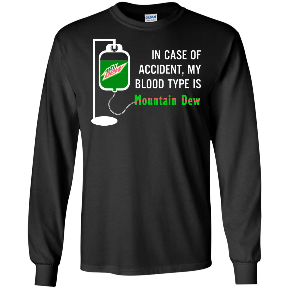 image 494 - In Case Of Accident My Blood Type Is Mountain Dew Shirt