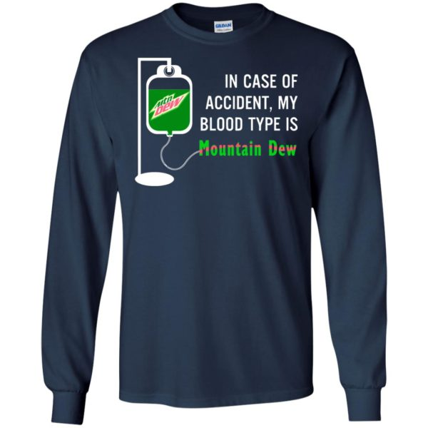 image 495 600x600 - In Case Of Accident My Blood Type Is Mountain Dew Shirt