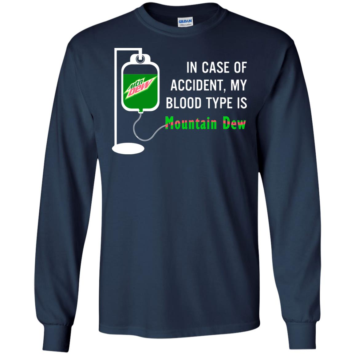 image 495 - In Case Of Accident My Blood Type Is Mountain Dew Shirt