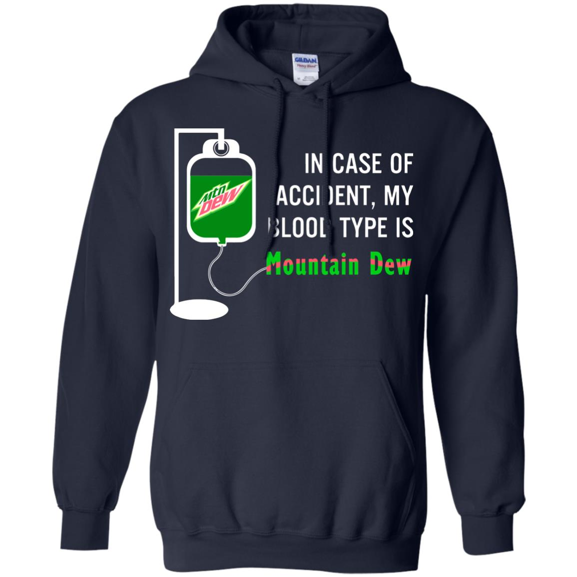 image 497 - In Case Of Accident My Blood Type Is Mountain Dew Shirt