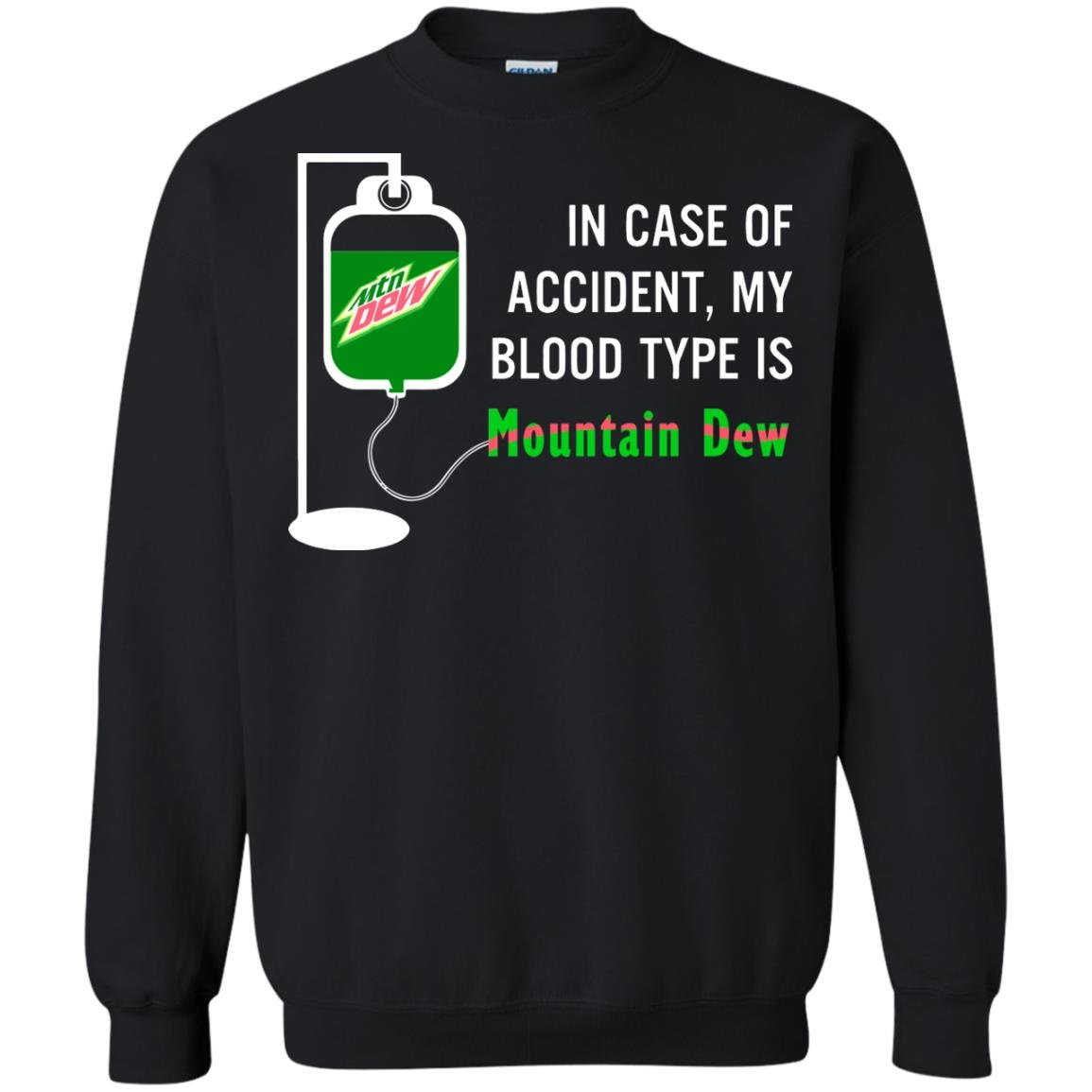image 498 - In Case Of Accident My Blood Type Is Mountain Dew Shirt